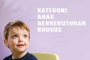 kategori anak berkebutuhan khusus